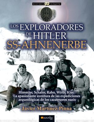 Los Exploradores de Hitler: SS-Ahnenerbe - Martinez-Pinna, Javier