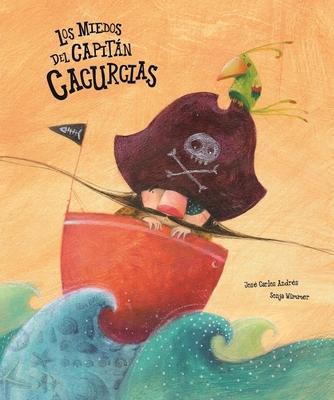 Los Miedos del Capitan Cacurcias - Andres, Jose Carlos