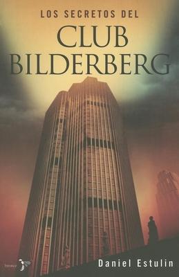 Los Secretos del Club Bilderberg - Estulin, Daniel
