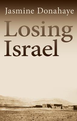 Losing Israel - Donahaye, Jasmine