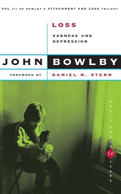 Loss: Sadness and Depression - Bowlby, John