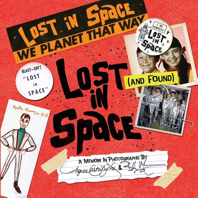 Lost (and Found) in Space - Cartwright, Angela, and Mumy, Bill