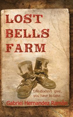 Lost Bells Farm - Ramon, Gabriel Hernandez