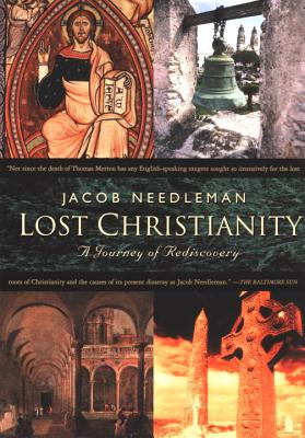 Lost Christianity: A Journey of Rediscovery - Needleman, Jacob