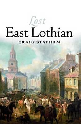 Lost East Lothian - Statham, Craig