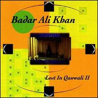 Lost in Qawwali, Vol. 2 - Badar Ali Khan