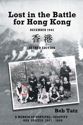 Lost in the Battle for Hong Kong, December 1941, Second Edition - Tatz, Robert, and Edgar, Brian (Foreword by)