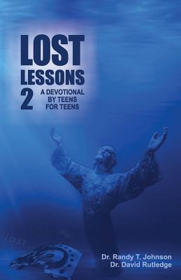 Lost Lessons 2 - Johnson, Dr Randy, and Rutledge, David