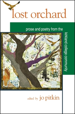 Lost Orchard: Prose and Poetry from the Kirkland College Community - Pitkin, Joanna (Editor)