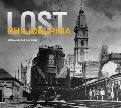 Lost Philadelphia - Mauger, Ed