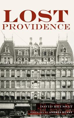 Lost Providence - Brussat, David, and Duany, Foreword Andres (Foreword by)
