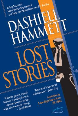 Lost Stories - Hammett, Dashiell, and Gores, Joe (Introduction by), and Emery, Vince (Editor)