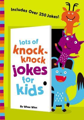 Lots of Knock-Knock Jokes for Kids - Winn, Whee