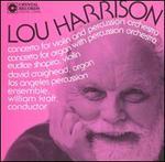 Lou Harrison: Concerto for Violin and Percussion Orchestra; Concerto for Organ with Percussion Orchestra