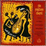 Lou Harrison: The Perilous Chapel