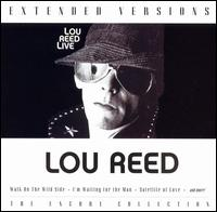 Lou Reed Live: Extended Versions (BMG) - Lou Reed