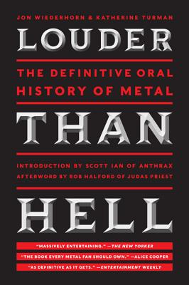 Louder Than Hell: The Definitive Oral History of Metal - Wiederhorn, Jon, and Turman, Katherine