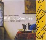 Louis Andriessen: Writing to Vermeer - Barbara Hannigan (soprano); Marijje van Stralen (vocals); Marjolein Niels (vocals); Martine Straesser (vocals); Melanie Greve (vocals); Michel van der Aa (electronics); Susan Bickley (mezzo-soprano); Susan Narucki (soprano); Tomoko Makuuchi (vocals)