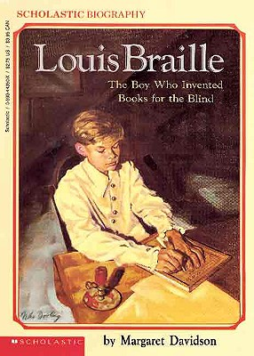 Louis Braille: The Boy Who Invented Books for the Blind - Davidson, Margaret