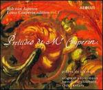Louis Couperin Edition, Vol. 1: Preludes de Mr. Couperin