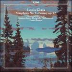 Louis Glass: Symphony No. 5; Fantasy, Op. 47