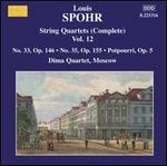 Louis Spohr: String Quartets (Complete), Vol. 12