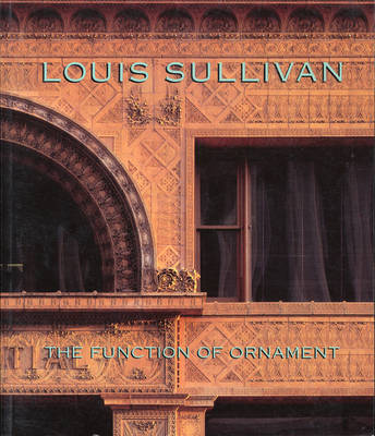 Louis Sullivan: The Function of Ornament - Dewit, Wim, and Jordy, William, and Zanten, David Van