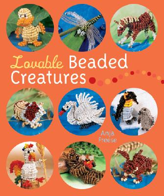 Lovable Beaded Creatures - Freese, Anja