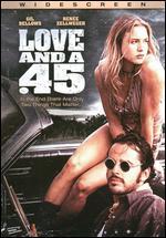 Love and a . 45 - C.M. Talkington