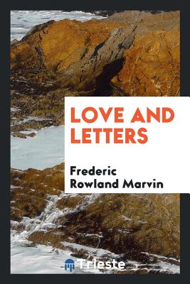 Love and Letters - Marvin, Frederic Rowland