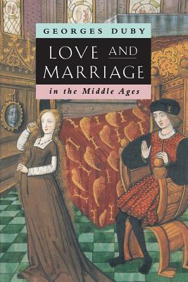 Love and Marriage in the Middle Ages - Duby, Georges, Professor, and Dunnett, Jane (Translated by)