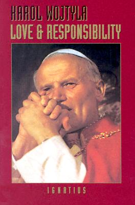 Love and Responsibility - John Paul II, and Wojtyla, Karol
