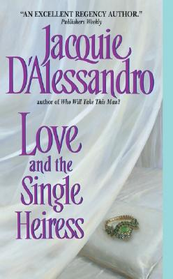 Love and the Single Heiress - D'Alessandro, Jacquie