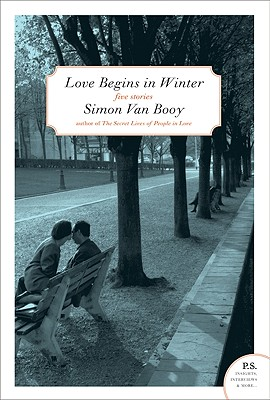 Love Begins in Winter: Five Stories - Van Booy, Simon