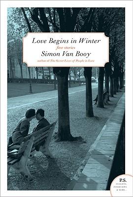Love Begins in Winter: Five Stories - Van Booy, Simon