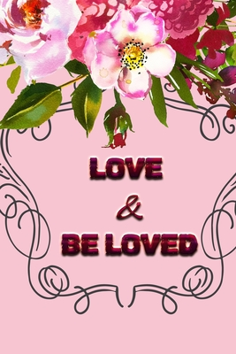 Love & Beloved: Love and Valentine Journal for All - Jasmine, J a