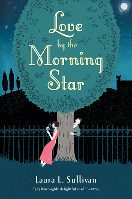 Love by the Morning Star - Sullivan, Laura L, Ms.