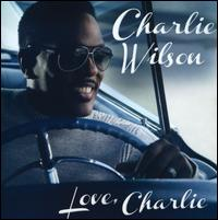 Love, Charlie - Charlie Wilson