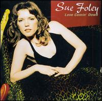 Love Comin' Down - Sue Foley