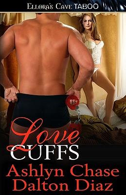 Love Cuffs - Chase, Ashlyn, and Diaz, Dalton