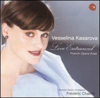 Love Entranced: French Opera Arias - Vesselina Kasarova (mezzo-soprano); Munich Radio Orchestra; Frédéric Chaslin (conductor)