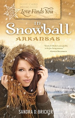 Love Finds You in Snowball, Arkansas - Bricker, Sandra D