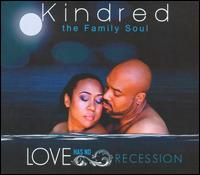 Love Has No Recession - Kindred the Family Soul