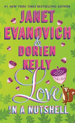 Love in a Nutshell - Evanovich, Janet, and Kelly, Dorien