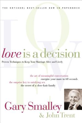 Love Is a Decision - Smalley, Gary, Dr., and Thomas Nelson Publishers, and Trent, John T, Dr.