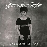 Love Is a Hurtin' Thing - Gloria Ann Taylor