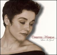 Love Is Good - Christine Andreas