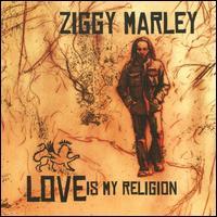 Love Is My Religion - Ziggy Marley