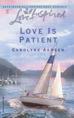 Love Is Patient - Aarsen, Carolyne