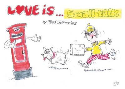 Love is... Small Talk - Jeffries, Fred